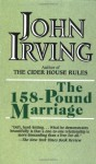 The 158-Pound Marriage - John Irving