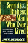 Secrets of the Richest Man Who Ever Lived - Mike Murdoch
