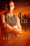 Hope Renewed (The Watchers) - Madelyn Ford