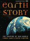 Earth Story: The Shaping Of Our World - Simon Lamb, David Sington