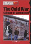 The Cold War: Collapse of Communism (History's Great Defeats) - Earle Rice Jr.