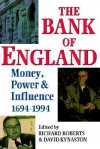 The Bank of England: Money, Power and Influence 1694-1994 - Richard Roberts