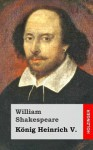 Konig Heinrich V. - William Shakespeare