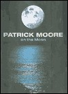 Patrick Moore on the Moon - Patrick Moore