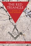 The Red Triangle: The History of the Persecution of Freemasons - Robert Cooper
