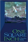 One Square Inch - Claudia Mills