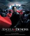 Angels & Demons: The Illustrated Moviebook - Dan Brown, Linda Sunshine, Linda Sunshine