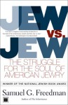 Jew vs. Jew: The Struggle for the Soul of American Jewry - Samuel G. Freedman