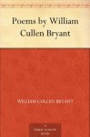 Poems by William Cullen Bryant (免费公版书) - William Cullen Bryant