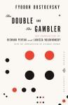 The Double and The Gambler - Fyodor Dostoyevsky, Richard Pevear, Larissa Volokhonsky
