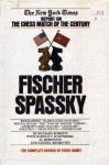 Fischer/Spassky: The New York Times Report on the Chess Match of the Century - Richard Roberts, Francis Wyndham