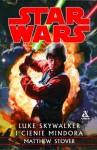 Luke Skywalker i cienie Mindora - Matthew Woodring Stover