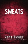 Sweats (a near-future science-fiction technothriller) - Keith Brooke