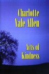 Acts Of Kindness - Charlotte Vale Allen