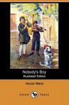 Nobody's Boy (Illustrated Edition) (Dodo Press) - Hector Malot, Johnny Gruelle
