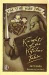 Knights of the Kitchen Table (Time Warp Trio #1) - Jon Scieszka, Lane Smith