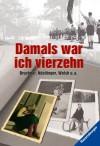 Damals War Ich Vierzehn - Winfried Bruckner