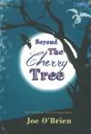 Beyond the Cherry Tree - Joe O'Brien, Oisin McGann