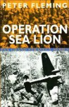 Operation Sea Lion - Peter Fleming