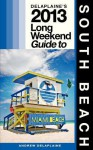 Delaplaine's 2013 Long Weekend Guide to South Beach - Andrew Delaplaine