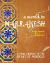 A Month in Marrakesh: Recipes From the Heart of Morocco - Andy Harris, David Loftus