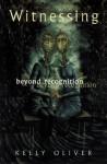 Witnessing: Beyond Recognition - Kelly Oliver