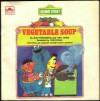 Vegetable Soup: Featuring Jim Henson's Sesame Street Muppets - Judy Freudberg, Tony Geiss, Tom Cooke