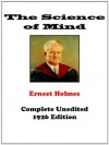 The Science of Mind - Complete Unedited Original Edition - Ernest Holmes