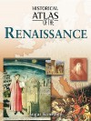 Historical Atlas of the Renaissance - Angus Konstam