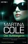 Die Aufsteigerin - Martina Cole, Teja Schwaner