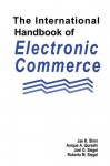 The International Handbook Of Electronic Commerce - Jae K. Shim, Anique A. Qureshi, Joel G. Siegel, Roberta M. Siegel