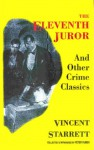 The Eleventh Juror and Other Mysteries - Vincent Starrett