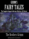 Grimm's Fairy Tales (The Complete Original Collection With Over 200 Stories. Plus an Additional 30 Illustrations) - Brothers Grimm, Margaret Hunt