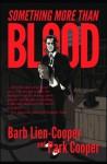 Something More Than Blood - Barb Lien-Cooper, Park Cooper
