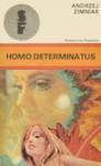 Homo determinatus - Andrzej Zimniak