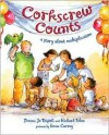 Corkscrew Counts: A Story About Multiplication - Donna Jo Napoli, Richard Tchen, Anna Currey