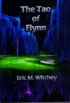 The Tao of Flynn - Eric Witchey