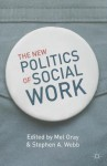 The New Politics of Social Work - Mel Gray, Stephen A. Webb