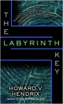 The Labyrinth Key - Howard V. Hendrix