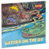 Gators on the Go, Go, Go - Dawn Bentley