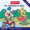 Fisher-Price: Fly, Bounce & Roll: Things That Move - Carol Rockford, Lyn Fletcher
