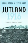 Jutland 1916: Death in the Grey Wastes - Peter Hart, Nigel Steel