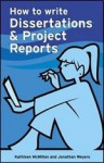 How to Write Dissertations & Project Reports (Smarter Study Guides) - Jonathan Weyers, Kathleen McMillan
