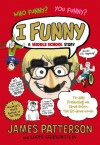 I Funny: A Middle School Story (I Funny Series) - James Patterson