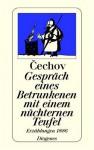 Gespräch eines Betrunkenen mit einem nüchternen Teufel. Erzählungen 1886. - Anton Chekhov, Peter Urban, Gerhard Dick, Wolf Duewel, Ada Knipper
