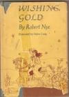 Wishing Gold - Robert Nye