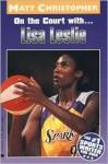 On the Court With... Lisa Leslie - Matt Christopher