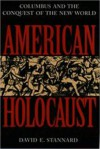American Holocaust: The Conquest of the New World - David E. Stannard