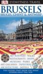 DK Eyewitness Travel Guide: Brussels, Bruges, Ghent & Antwerp - DK Publishing, Ian O'Leary, Antony Mason, Emma Jones, Delphine Lawrance