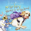 Marley Goes to School - John Grogan, Richard Cowdrey